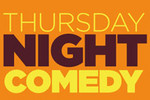 Thursday Night Comedy