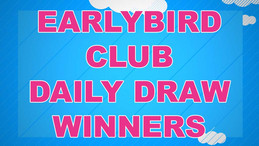 Earlybird Daily Prize Draw Winners