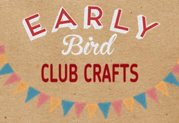 EARLYBIRD CLUB CRAFTS